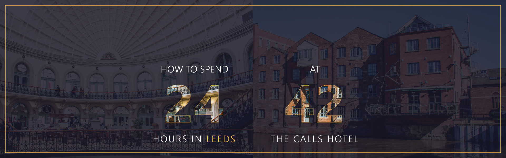 24 Hour Guide For Staying In Leeds At 42 The Calls Hotel | 4-Star Luxury, Boutique Suites on the River Aire